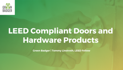 LEED Compliant Doors and Hardware Products