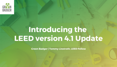 LEED v4.1 Update from USGBC Review from Green Badger