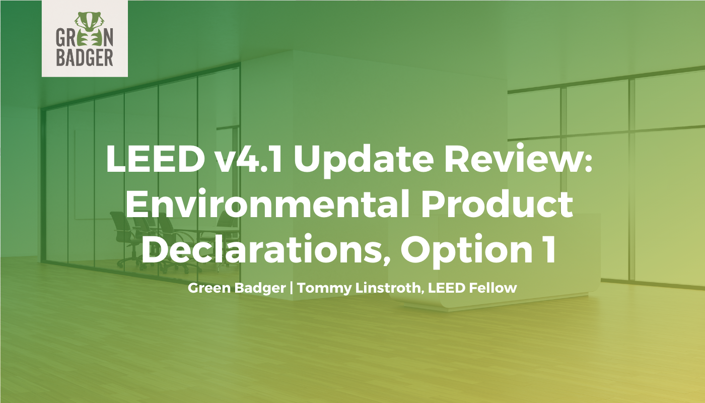 LEED v4.1 Update Review: Environmental Product Declarations, Option 1