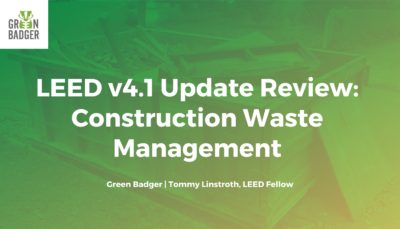 LEED v4.1 Update Review: Construction Waste Management