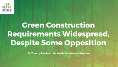 Green Construction Requirements are Widepsread Despite Opposition