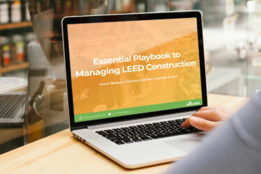 Green Badger's Essential Playbook to LEED Construction