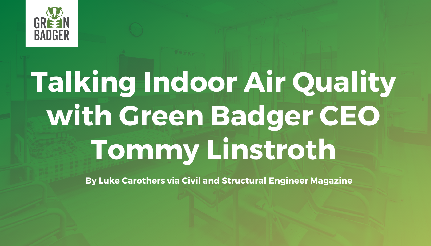 Talking Indoor Air Quality with Green Badger CEO Tommy Linstroth