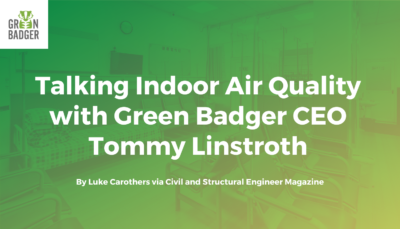 Indoor Air Quality Civil and Structural Green badger Tommy Linstroth
