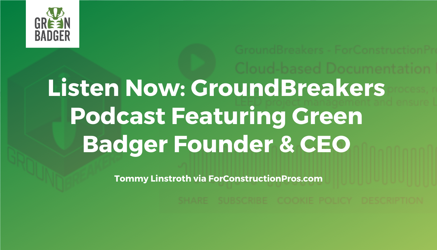 ForConstructionPros the GroundBreaker Podcast Featuring Green badger CEO Tommy Linstroth