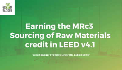 Earning MRc3 Sourcing of Raw Materials in LEED v4.1