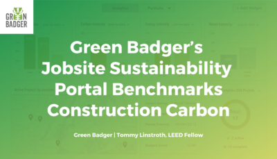 Green Badger's Jobsite Sustainability Portal Benchmarks Construction Carbon