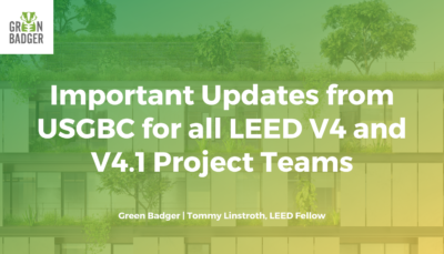 Important Updates from USGBC for all LEED V4 and V4.1 Project Teams