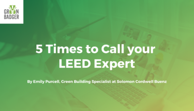 5 Times to Call your LEED Expert