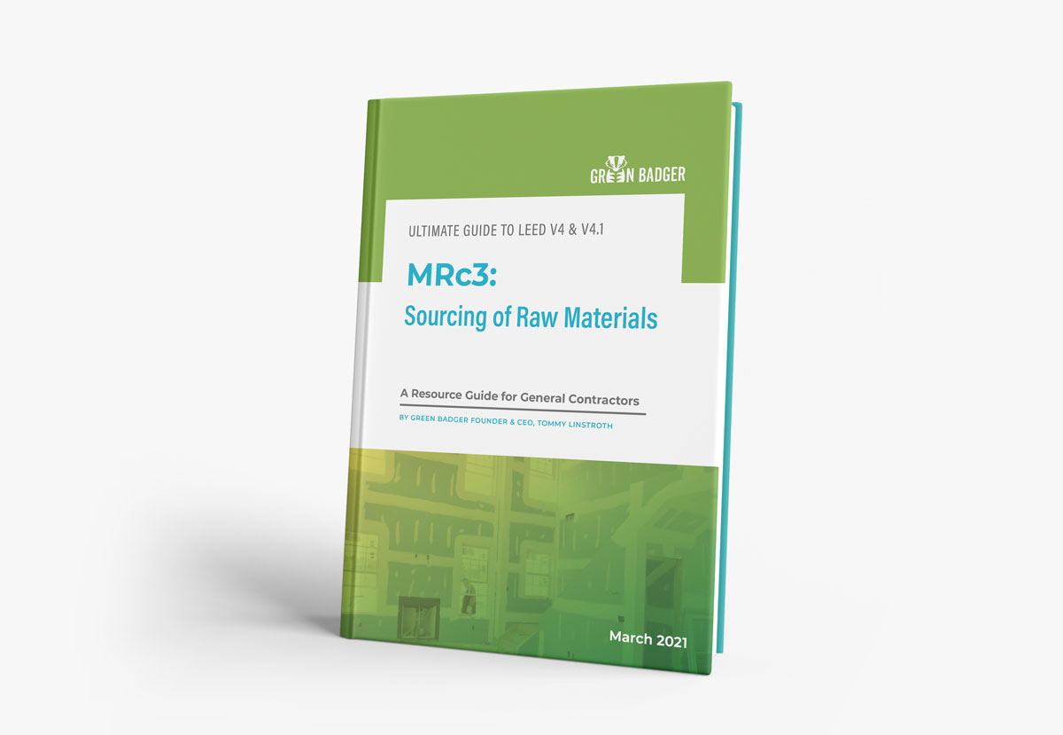 MRc3 Sourcing Raw Materials Green Badger LEED Credit Guidance feature