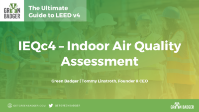 IEQc4 LEED Indoor Air Quality Assessment